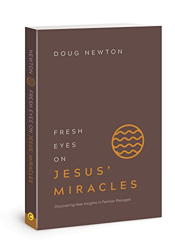 Fresh Eyes on Jesus' Miracles: Discovering New Insights in Familiar (Fresh Eyes)