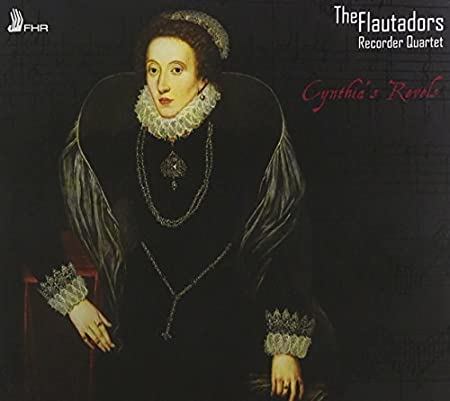 Cynthia's Revels - The Flautadors Recorder Quartet by Various Composers
