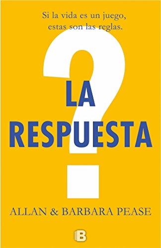 La respuesta: aprende a tomar las riendas de tu vida y convertirte en la persona que quieres ser/ The Answer (Spanish Edition)