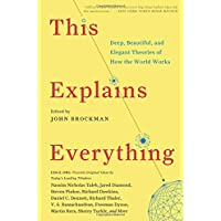 This Explains Everything: Deep, Beautiful and Elegant Theories of How the World Works (Edge Question Series)