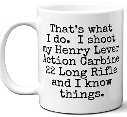 Gun Gifts For Men, Women. Henry Lever Action Carbine 22 Long Rifle That's What I Do Coffee Mug, Cup. Gun Accessories For Rifle, Carbine, Lover, Fan. Scope, Mag, Magazine, Bag, Sling, Cleaning,