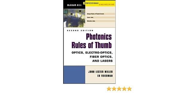 Photonics Rules of Thumb: Optics, Electro-Optics, Fiber Optics and