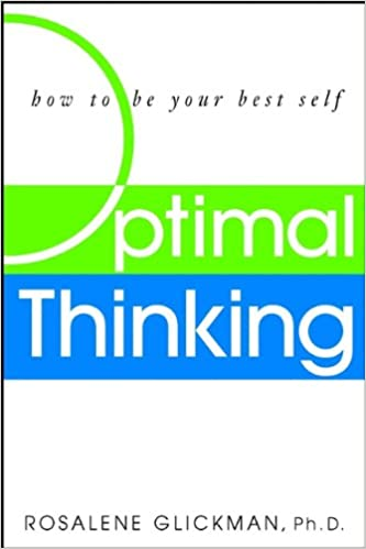 Optimal thinking how to be your best self kindle edition by optimal thinking how to be your best self kindle edition by rosalene glickman health fitness dieting kindle ebooks amazon fandeluxe Images