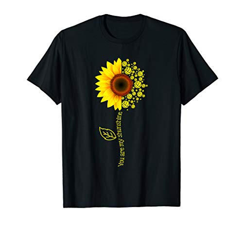 You Are My Sunshine Sunflower Volleyball Gifts T-Shirt