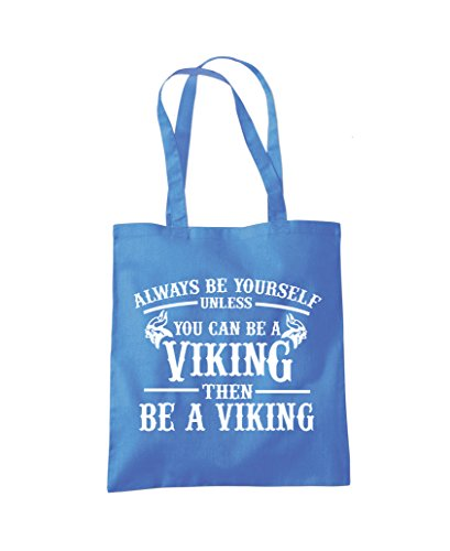 Cornflower be You a Unless Can Viking Bag be Tote Fashion Yourself Shopper Blue Always gqR7xnT7