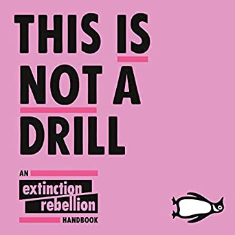 This Is Not a Drill: An Extinction Rebellion Handbook (Audio