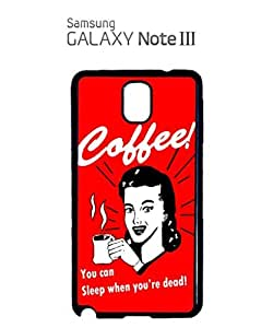 chen-shop design Coffee You Can Sleep When You Are Dead Mobile Cell Phone Case Samsung Note 3 White high quality