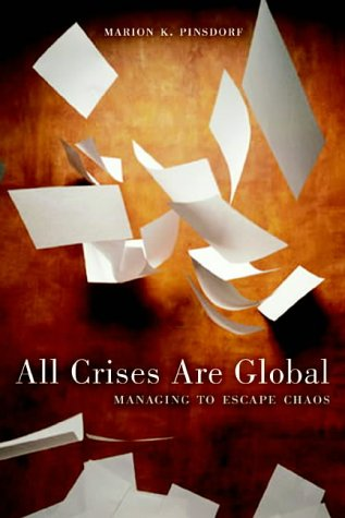 All Crises Are Global: Managing to Escape Chaos