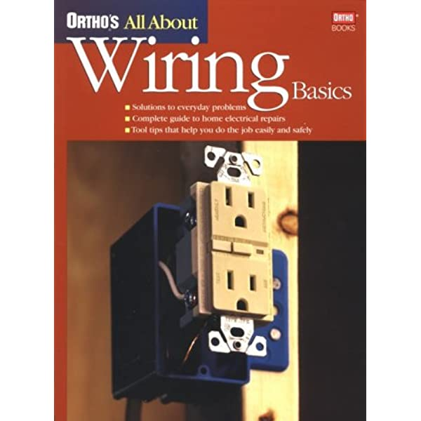 Ortho's All About Wiring Basics (Ortho's All About Home Improvement):  Ortho: 9780897214407: Amazon.com: Books | Basic Wiring Home Book |  | Amazon.com