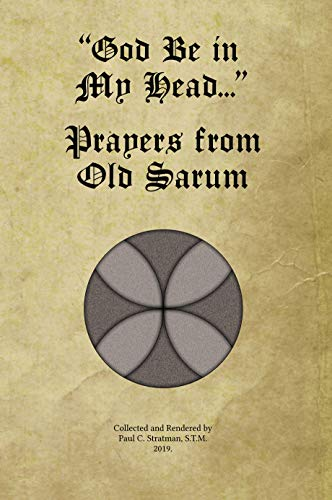 """God Be in My Head..."" Prayers from Old Sarum by [Stratman, Paul]"