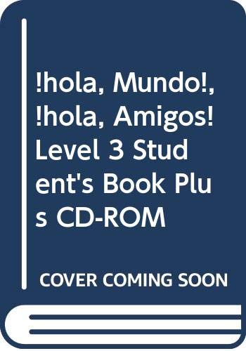 ¡hola, Mundo!, ¡hola, Amigos! Level 3 Student's Book Plus CD-ROM