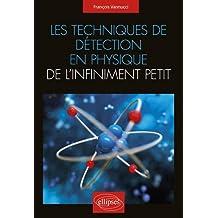 Les Techniques de Détection En Physique de l'Infiniment Petit