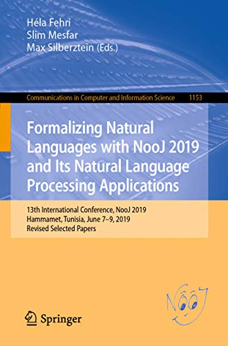 Formalizing Natural Languages with NooJ 2019 and Its Natural Language Processing Applications:...