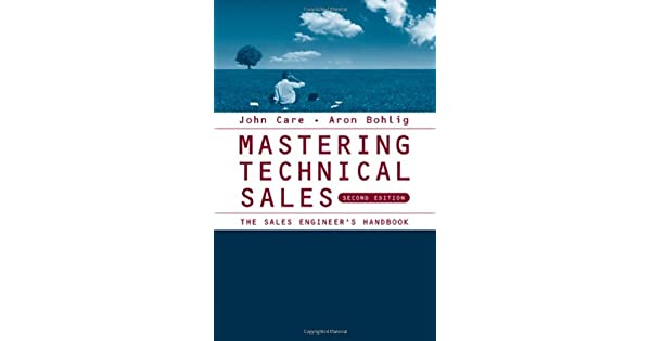 Amazon.com: Mastering Technical Sales: The Sales Engineers ...