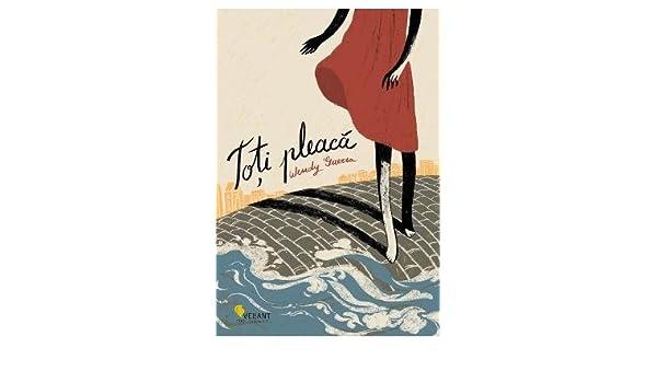 Toti pleaca (Romanian Edition): Wendy Guerra: 9789731984957: Amazon.com: Books