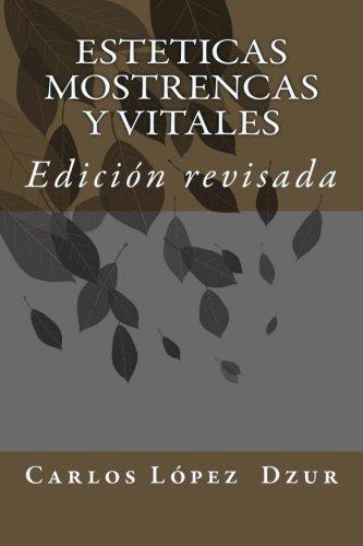 Esteticas mostrencas y vitales: Edicion revisada (POESIA) (Volume 1) (Spanish Edition) [Carlos Lopez  Dzur] (Tapa Blanda)