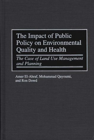 The Impact of Public Policy on Environmental Quality and Health: The Case of Land Use Management and Planning