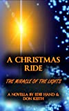 A Christmas Ride: Miracle of the Lights (The Ride Series Book 1)