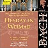 Bach: Organ works - Heyday in Weimar