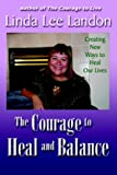 The Courage to Heal and Balance, Linda Lee Landon, 0971068445
