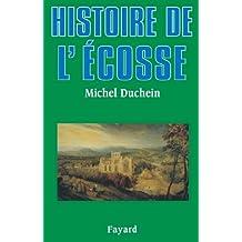 Histoire de l'Ecosse (Biographies Historiques) (French Edition)