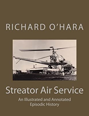 Streator Air Service: An Illustrated and Annotated Episodic History