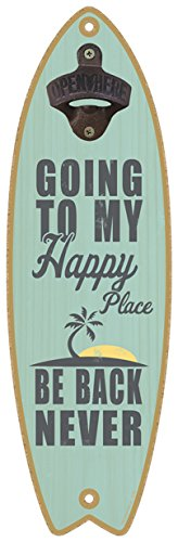 "Going to my happy place. Be back never  Bottle Opener 5"" x"
