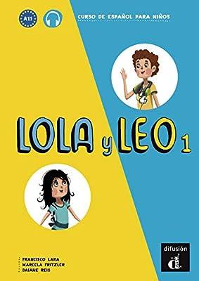 Lola y Leo 1. Libro del alumno + Audio online: Curso de española para niños.: Amazon.es: Libros