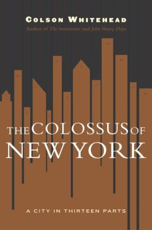 The Colossus of New York: A City in 13 Parts