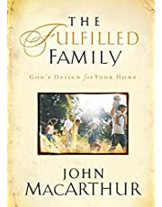 The Fulfilled Family: God's Design for Your Family