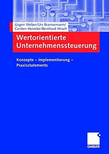 Wertorientierte Unternehmenssteuerung: Konzepte ― Implementierung ― Praxisstatements