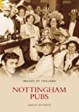 Front cover for the book Nottingham Pubs (Images of England) by Douglas Whitworth
