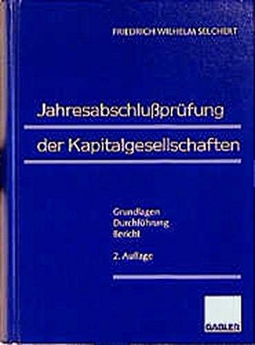 Jahresabschlussprüfung der Kapitalgesellschaften: Grundlagen - Durchführung - Bericht