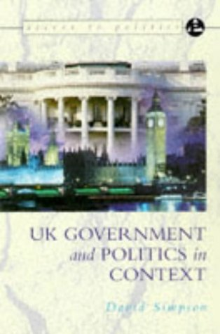 The Government and Politics of the UK in Context (Access to Politics)