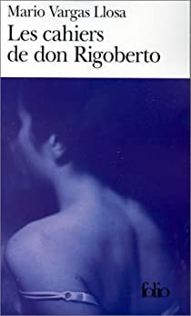 Les cahiers de don Rigoberto par Vargas Llosa