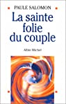 La sainte folie du couple par Salomon