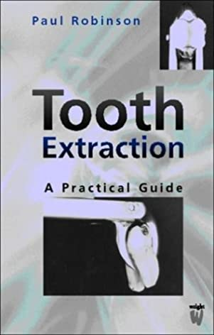 tooth extraction a practical guide 1e amazon co uk paul d rh amazon co uk tooth extraction a practical guide tooth extraction a practical guide pdf free download