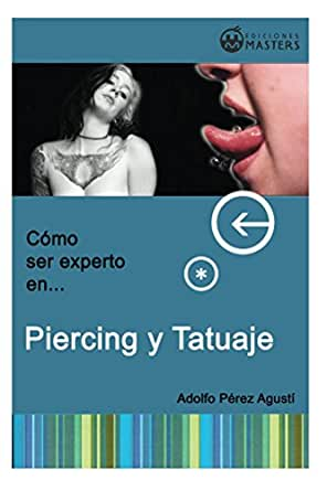 Amazon.com: Piercing y Tatuajes (Spanish Edition) eBook: Adolfo Pérez