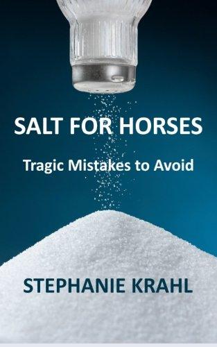 - Salt for Horses: Tragic Mistakes to Avoid