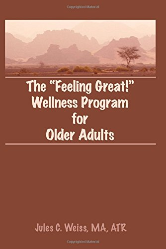 The Feeling Great! Wellness Program for Older Adults (Activities, Adaptation & Aging)