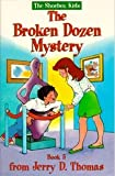 The Broken Dozen Mystery (Shoebox Kids)