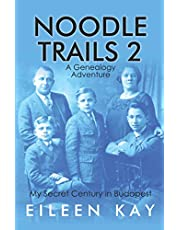 Noodle Trails 2, a Genealogy Adventure: My Secret Century in Budapest