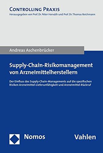 Supply-Chain-Risikomanagement von Arzneimittelherstellern: Der Einfluss des Supply-Chain-Managements auf die spezifischen Risiken ... und Arzneimittel-Rückruf (Controlling Praxis) Taschenbuch – 8. September 2016 Andreas Aschenbrücker Nomos 3848731517 Betri