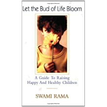 Let the Bud of Life Bloom: A Guide to Raising Happy and Healthy Children