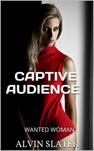 CAPTIVE AUDIENCE: WANTED WOMAN
