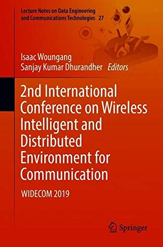 2nd International Conference on Wireless Intelligent and Distributed Environment for Communication: WIDECOM 2019