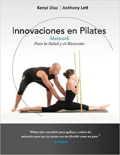 Innovaciones en Pilates: Matwork para la Salud y el ...