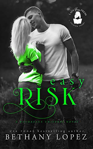 Easy Risk: A Boudreaux Universe Novel by [Lopez, Bethany, Press, Lady Boss]