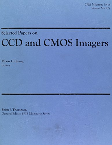 - Selected Papers on CCD and CMOS Imagers (SPIE Press Milestone Series MS177SC)