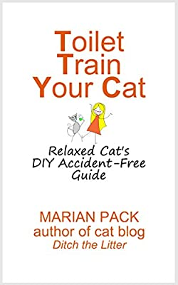Toilet Train Your Cat: Relaxed Cat's DIY Accident-Free Guide